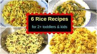 6 Rice Recipes - Lunch Or Dinner ( For 2+ Toddlers & Kids ) - Indian Toddler & Kids Rice Recipes