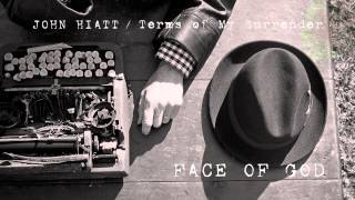 John Hiatt - Face Of God [Audio Stream]