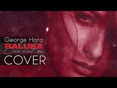 George Hora - Cine sunt eu [Cover Raluka] Video