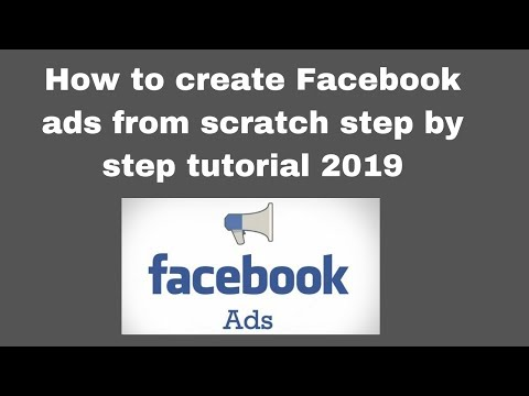 How to create Facebook ads from scratch step by step tutorial 2019