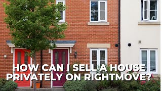 How Can I Sell a House Privately on Rightmove?