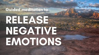 Letting Go GUIDED MEDITATION to Release Negative Emotions (Sedona Method)