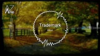 Trademark - Imbali (feat. Pinky Jay) [AFROHOUSE] 2017