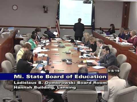 Michigan State Board of Education Meeting for March 8, 2016 - Morning Session