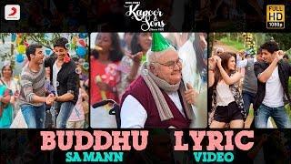 Buddhu Sa Mann Lyric Video – Kapoor & Sons | Sidharth