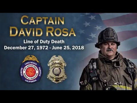 Memorial Services for Long Beach Fire Captain David Rosa - July 3, 2018