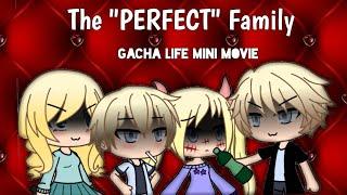 "The ""Perfect"" Family   Mini Movie   •Gacha Life•"