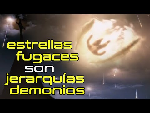 Las Estrellas Fugaces son demonios   Parte 2