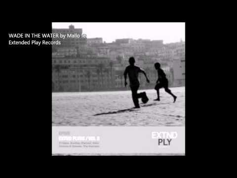 Wade In The Water - Mallo feat. Eric L Woods