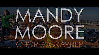 Mandy Moore Choreography Reel 2017