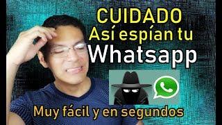 Asi Espian Tu Whatsapp Fácil 2019, Como Saber Si Espian Mi Whatsapp Sin Aplicaciones 2019