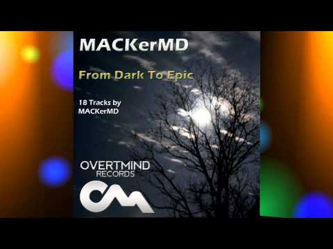 MACKerMD - From Dark To Epic (Release Date: November 22, 2012)