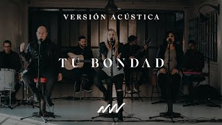 Tu Bondad (Acústico) - New Wine Music