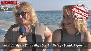 Yüzyılın Aşkı - Sinan Akçıl Serdar Ortaç - Sokak Röportajı