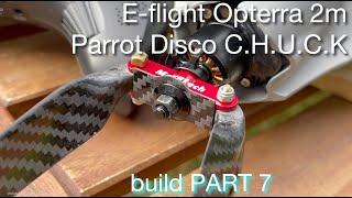 E-flite Opterra 2m | Parrot Disco Chuck - FPV long range drone build ~ PART 7