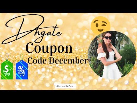 , title : 'Dhgate Coupon Code December 2021 - A Good Dhgate Coupon Code December 2021'