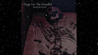 Dirge For The Dreadful - Dead Man's Show (Rough Mix) Lyrics