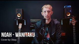 Noah Wanitaku Cover By Obay