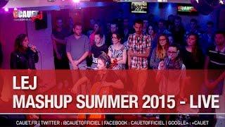 LEJ - Mashup Summer 2015 - Live - C'Cauet sur NRJ
