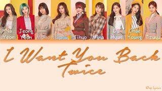 TWICE (트와이스)   I Want You Back (Color Coded Lyrics) [English Lyrics]