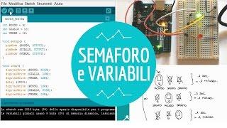 Arduino #6: Semaforo e Variabili