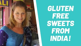 Gluten Free Sweets From India!