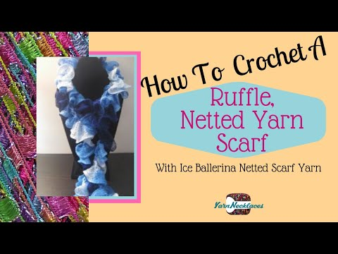 Ballerina Scarf Yarn – Crocheted Ruffley Scarf Instructions and Free Pattern