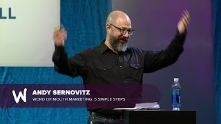 Andy Sernovitz - Word Of Mouth Marketing  5 Simple Steps