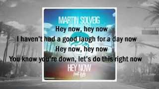 Hey Now Lyrics - Martin Solveig featuring The Cataracs and Kyle [NEW 2013!!!]**