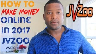 How To Make Money Online in 2017 | Jvzoo