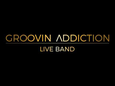 Groovin Addiction Live Band