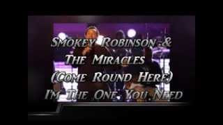 Smokey Robinson & The Miracles    (Come Round Here) I'm The One You Need