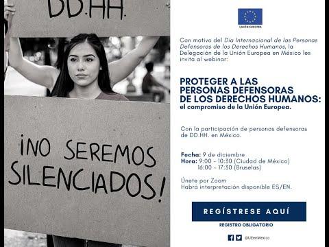 Proteger a las personas defensoras de Derechos Humanos: el compromiso de la Unión Europea.