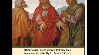 September 13, 2020 - Homily Audio - 24th Sunday in Ordinary Time - Fr. Maxy D'Costa