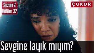 Çukur 2.Sezon 32.Bölüm   Sevgine Layık Mıyım?