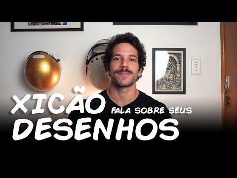 XICÃO FALA SOBRE SEUS DESENHOS - PARTE 1: OS MAIS LEGAIS