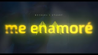 Michael Stuart   Me Enamore (Video Lirico Oficial)