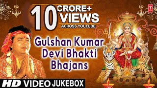 GULSHAN KUMAR Devi Bhakti Bhajans I Best Collection of Devi Bhajans I T-Series Bhakti Sagar - Download this Video in MP3, M4A, WEBM, MP4, 3GP
