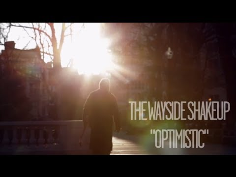 The Wayside Shakeup -  Optimistic (Official Video)