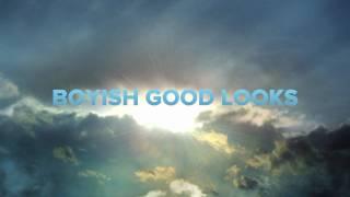 Boyish Good Looks - Rocking & ROFL   Trailer