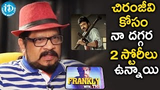 I Have Two Super Hit Stories For Chiranjeevi  Geetha Krishna  Frankly With TNR  Talking Movies