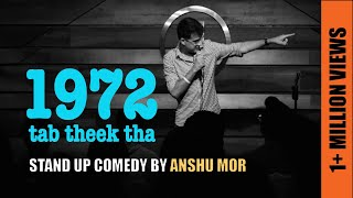 1972 - tab theek tha | Stand up comedy by Anshu Mor