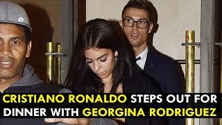 Cristiano Ronaldo Steps Out For Dinner With Georgina Rodriguez