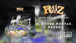 La Raíz - Entre Poetas Y Presos