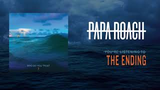 Papa Roach   The Ending (Official Audio)