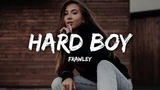 Frawley   Hard Boy (Lyrics)
