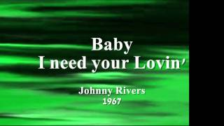 Baby I Need Your Lovin' - Johnny Rivers - 1967