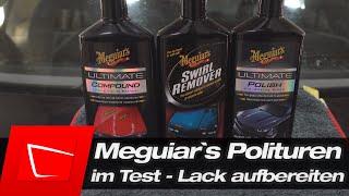 Meguiar's Ultimate Polish - Ultimate Compound - Swirl Remover im Test - Die Meguiar`s Polituren