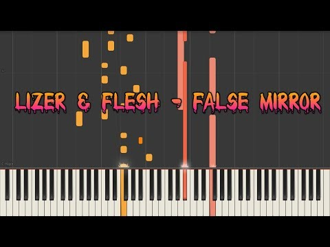 LIZER & FLESH - FALSE MIRROR (Prod. by Taz Taylor) - кавер на пианино (piano cover) | урок
