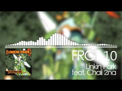 Linkin Park feat. Chali 2na - FRGT 10 [Bass Boosted] | [HD]